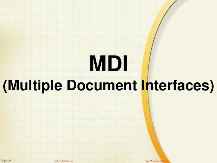 mdi.pdf-Thư viện tài liệu, giáo trình, bài giảng, bài tập lớn, đề thi online  môn học Lập Trình Trực Quan  ĐH Công Nghệ Thông Tin